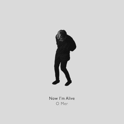 Now I'm Alive