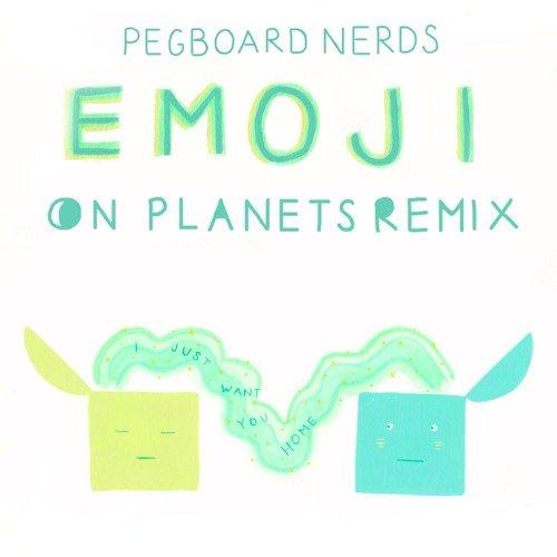 Pegboard Nerds - Emoji (On Planets Remix)