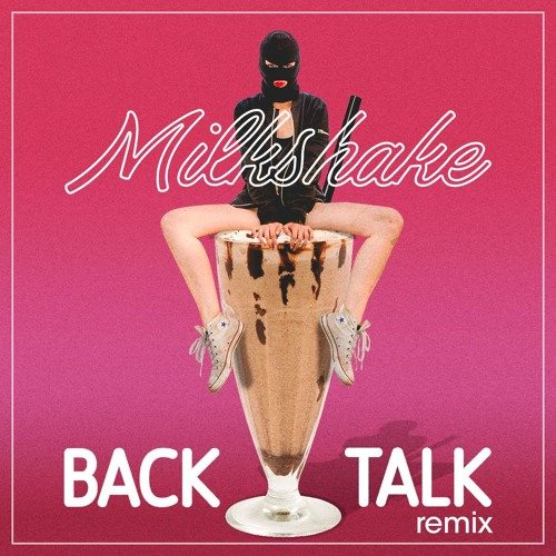 Kelis - Milkshake (Back Talk Remix)