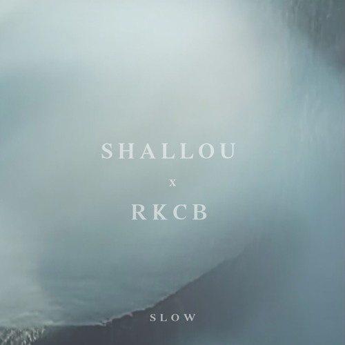 Shallou x RKCB - Slow