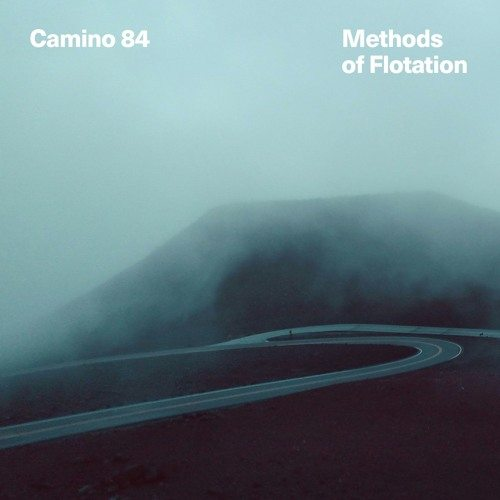 "Camino 84 – ""Methods of Flotation"" + ""Oh My"" (ft  Sidney Gish"