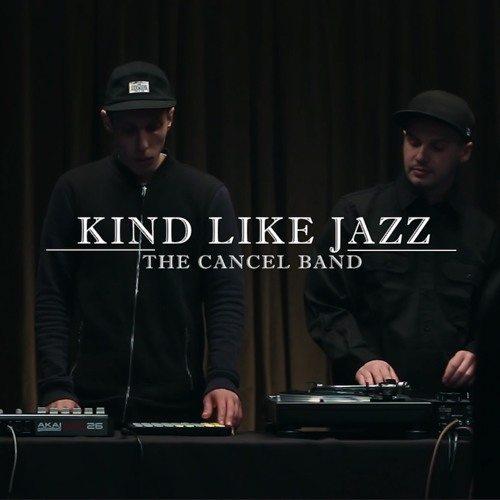 The Cancel Band - Kind Like Jazz [Live]