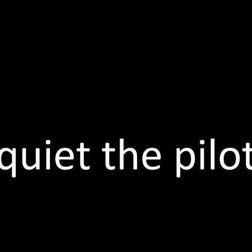 Quiet The Pilot- Stick Around Some